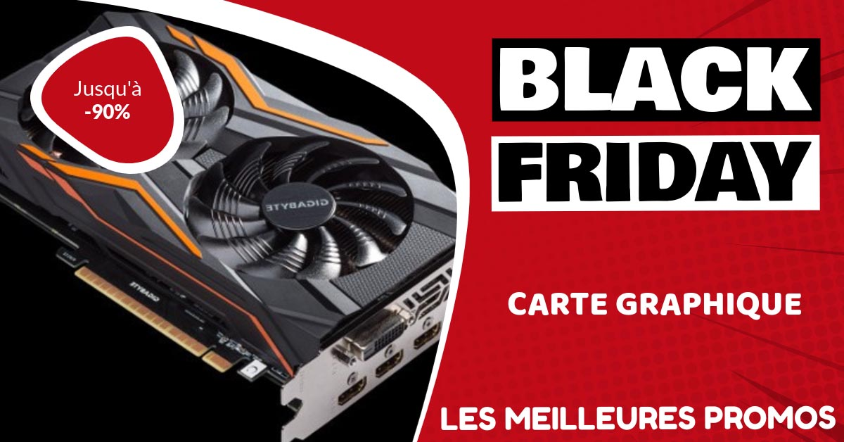 Carte graphique Black Friday : les meilleures offres et promos
