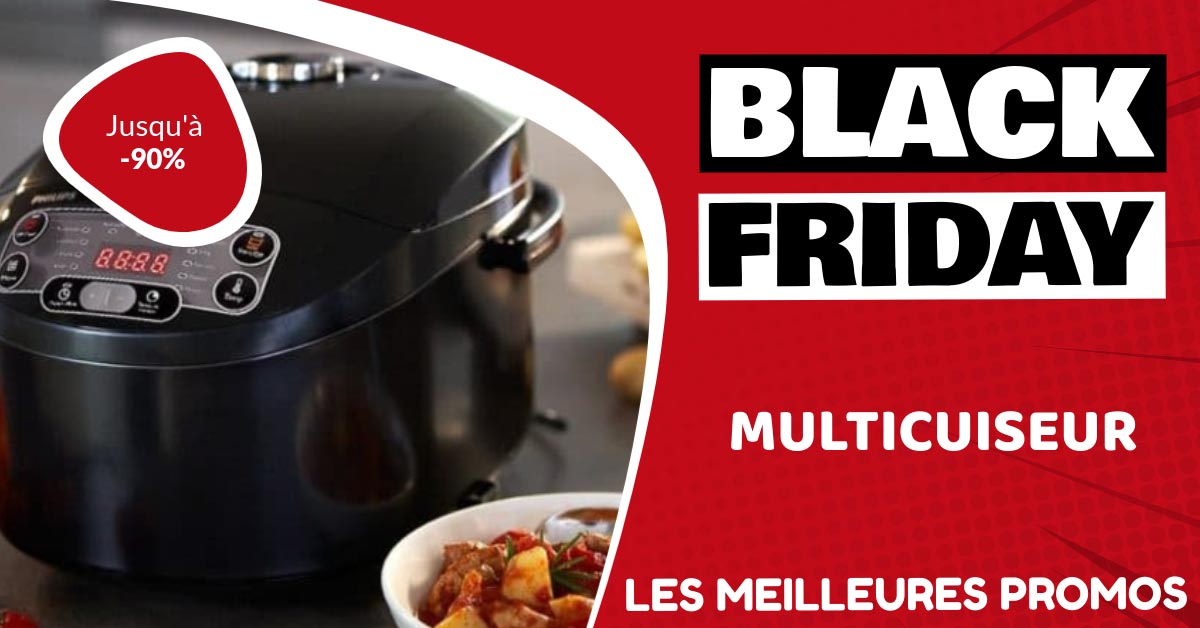 Multicuiseur Black Friday : les meilleures offres et promos