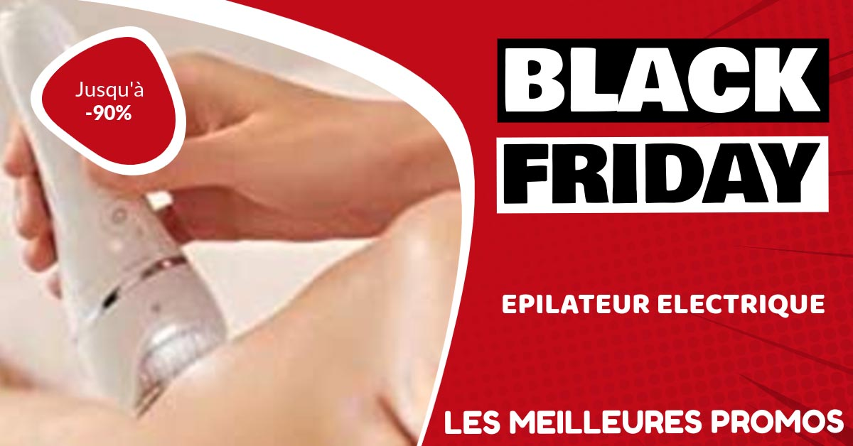 Epilateur électrique Black Friday : les meilleures offres et promos